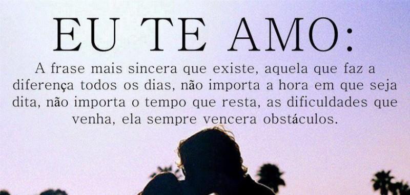 Eu te amo a frase mais sincera que existe...